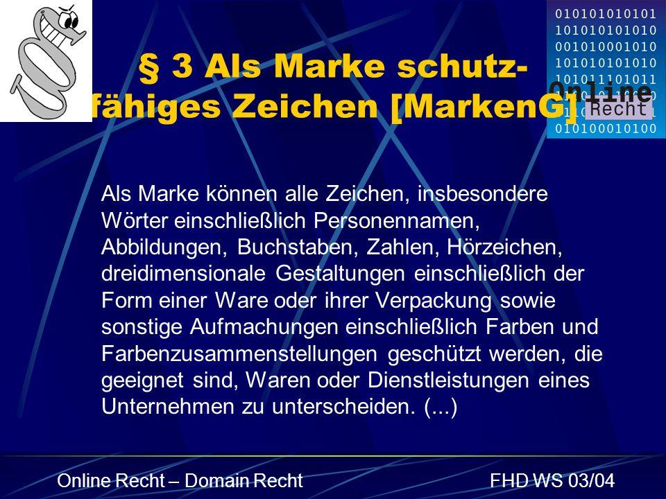 § 3 Als Marke schutz- fähiges Zeichen [MarkenG]